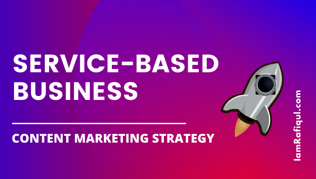 CONTENT STRATEGY FOR SERVICE-BASED BUSINESS