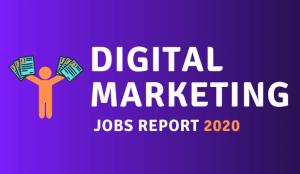 digital marketing jobs report 2020