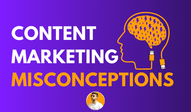 Content Marketing Misconceptions